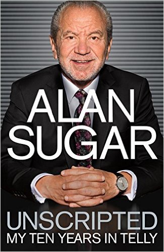 Review: Unscripted: My 10 years in Telly by AlanSugar